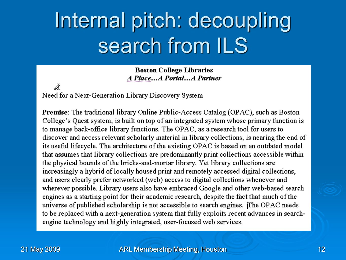 21 May 2009ARL Membership Meeting, Houston12 Internal pitch: decoupling search from ILS