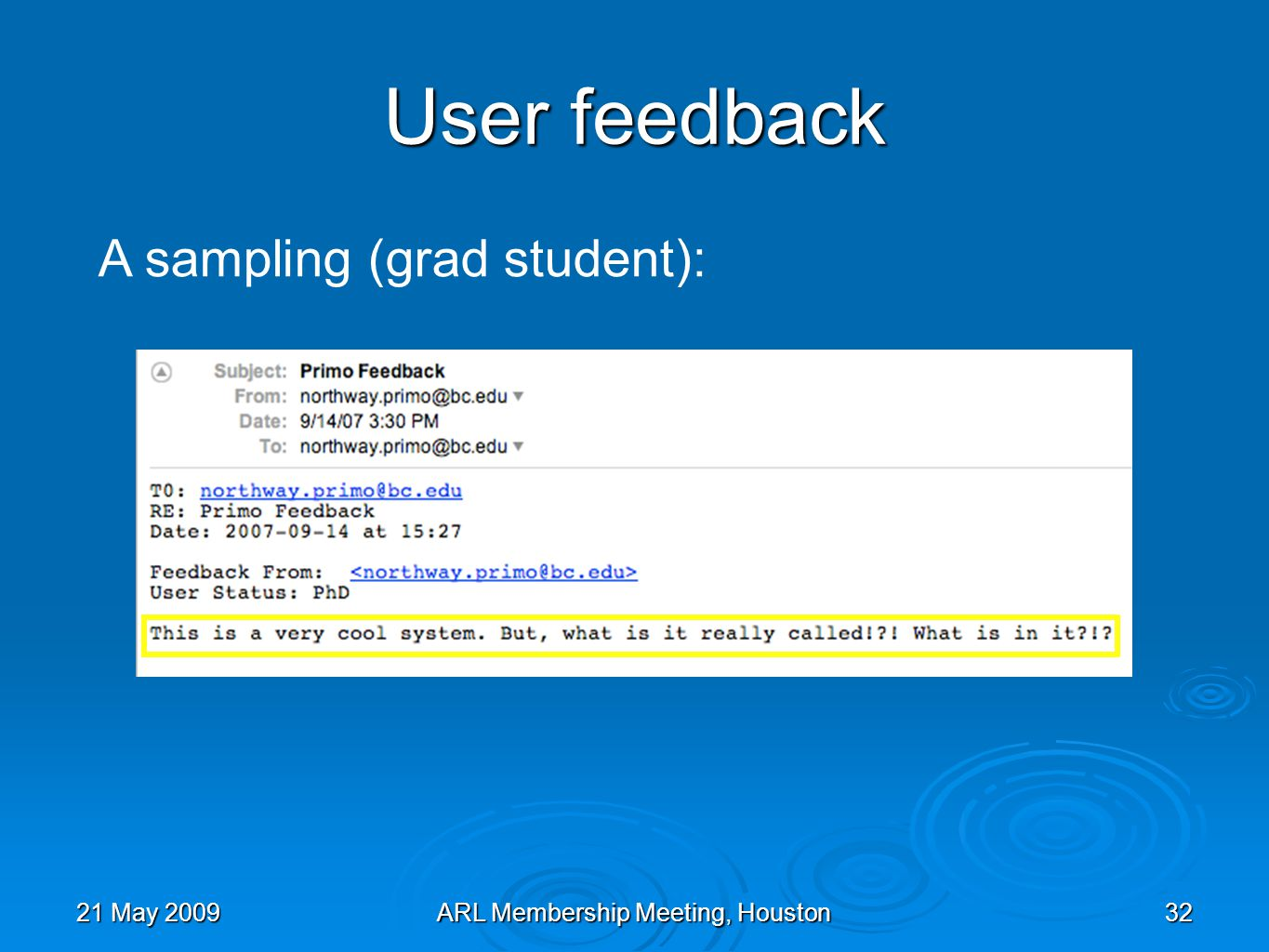 21 May 2009ARL Membership Meeting, Houston32 User feedback A sampling (grad student):