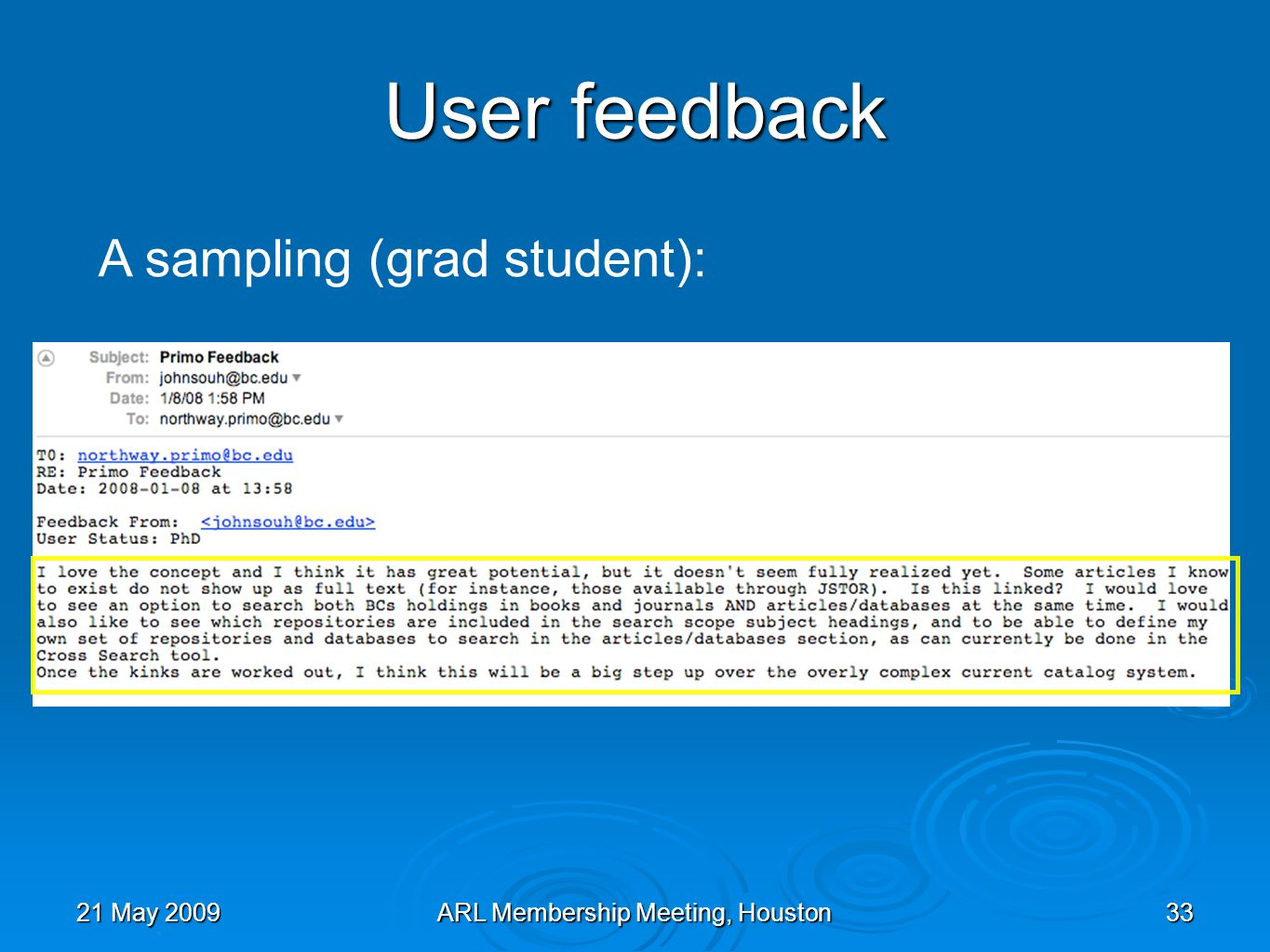 21 May 2009ARL Membership Meeting, Houston33 A sampling (grad student): User feedback