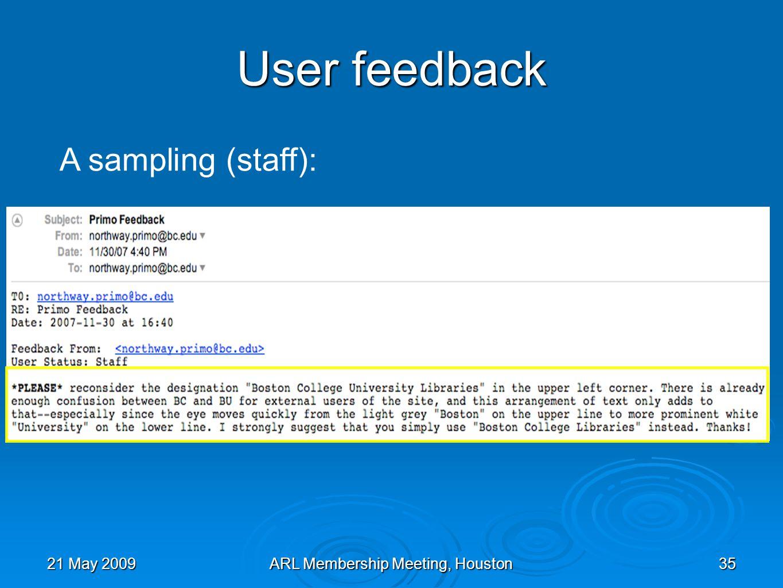 21 May 2009ARL Membership Meeting, Houston35 A sampling (staff): User feedback