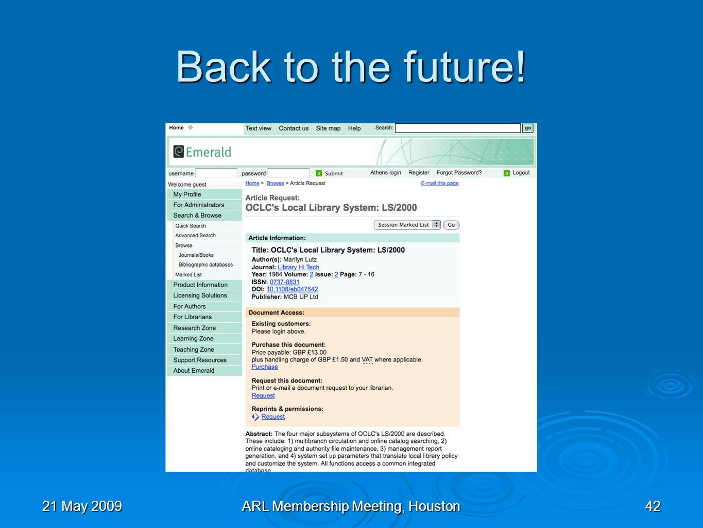 Back to the future! 21 May 2009ARL Membership Meeting, Houston42