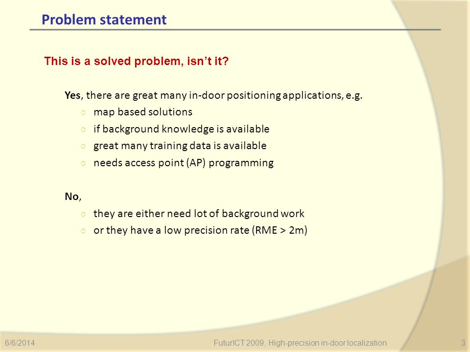 Problem statement This is a solved problem, isnt it.