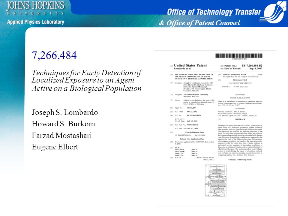 & Office of Patent Counsel 7,266,484 Techniques for Early Detection of Localized Exposure to an Agent Active on a Biological Population Joseph S.