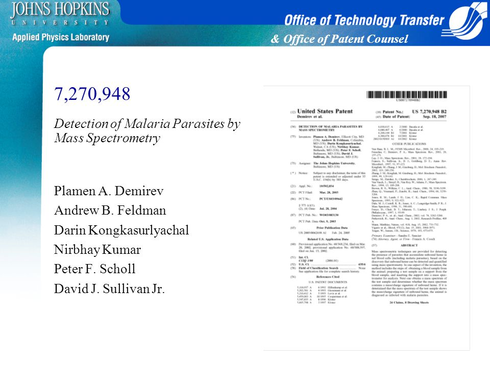 & Office of Patent Counsel 7,270,948 Detection of Malaria Parasites by Mass Spectrometry Plamen A.