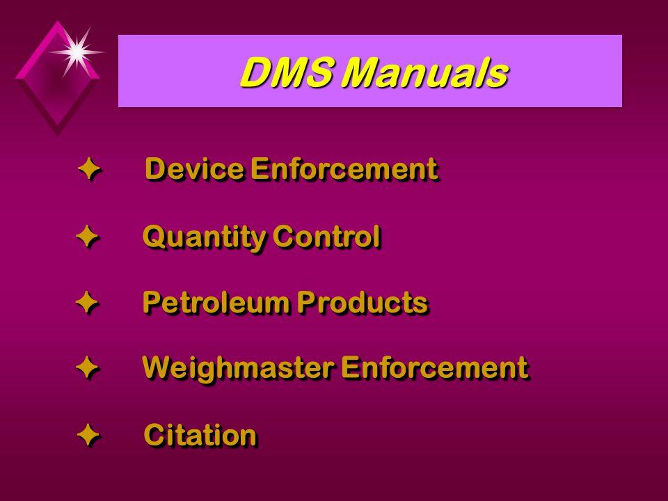 DMS Manuals Device Enforcement Device Enforcement Quantity Control Quantity Control Petroleum Products Petroleum Products Weighmaster Enforcement Weig