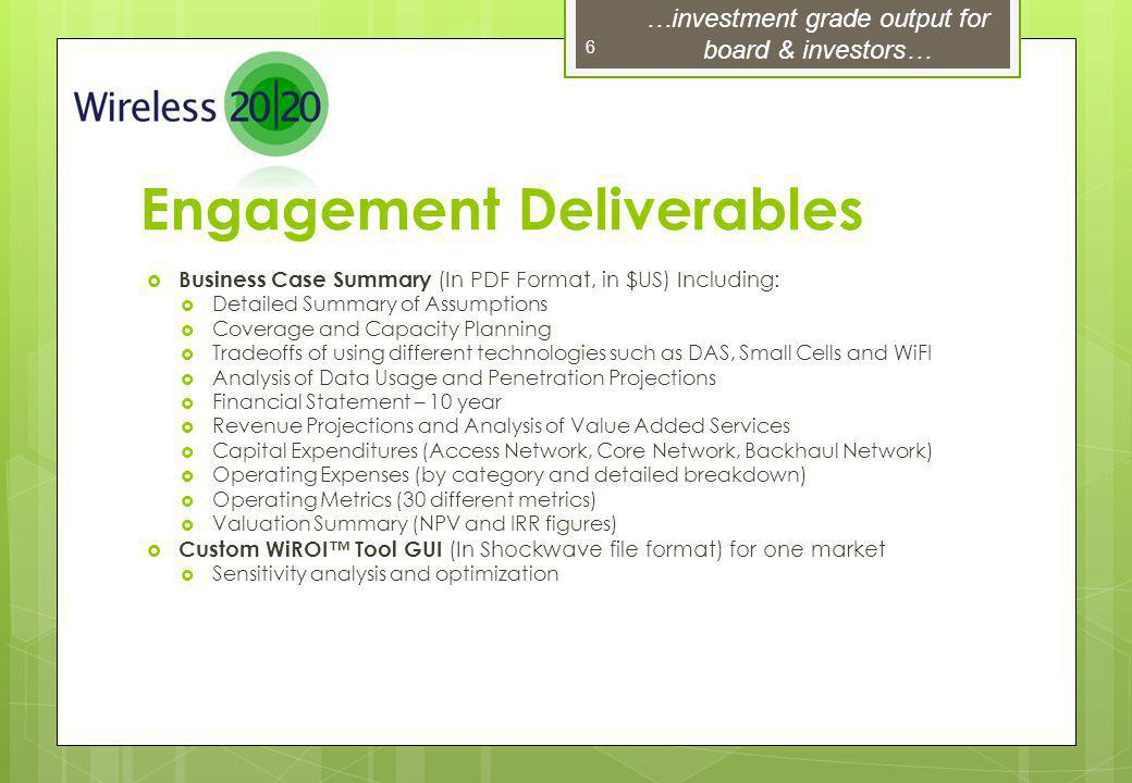 Engagement Deliverables Business Case Summary (In PDF Format, in $US) Including: Detailed Summary of Assumptions Coverage and Capacity Planning Tradeo