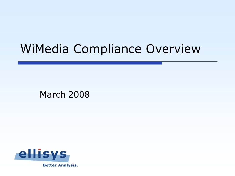 WiMedia Compliance Overview March 2008