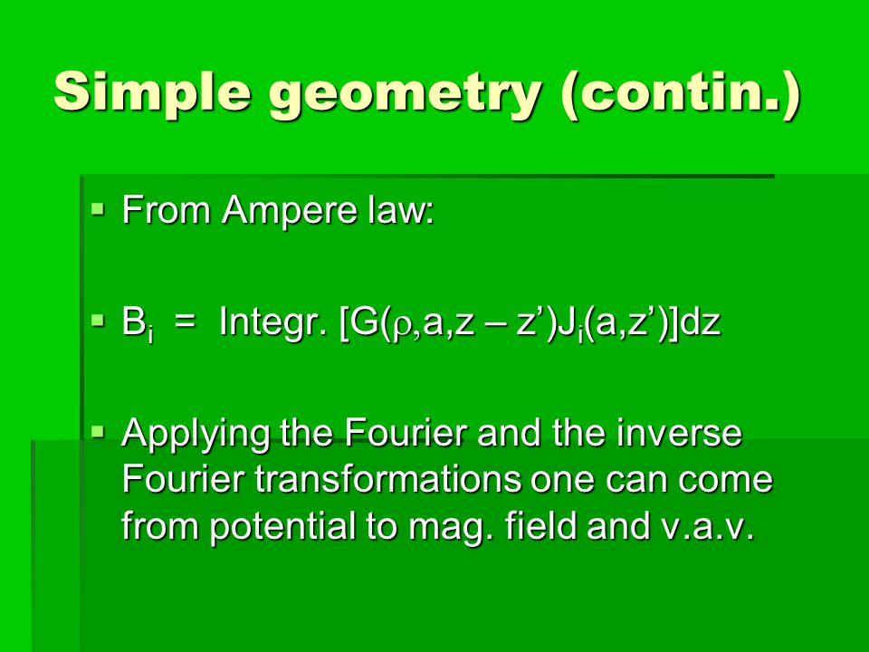 Simple geometry (contin.) From Ampere law: From Ampere law: B i = Integr.