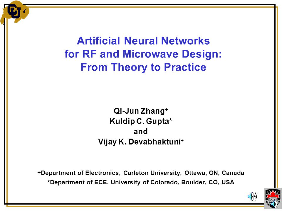 Artificial Neural Networks for RF and Microwave Design: From Theory to Practice Qi-Jun Zhang + Kuldip C.