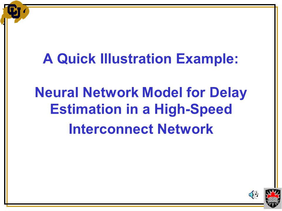 A Quick Illustration Example: Neural Network Model for Delay Estimation in a High-Speed Interconnect Network