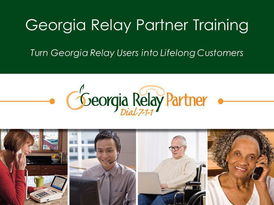 Georgia Relay Partner Training Turn Georgia Relay Users into Lifelong Customers