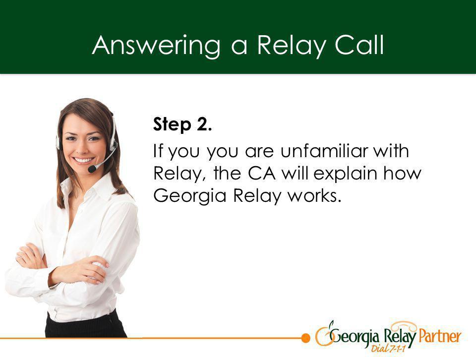 Report All Suspicious Calls To: Federal Trade Commission FTC.gov 1-877-FTC-HELP Georgia Relay Customer Service 1-866-694-5824 (Voice/TTY) GARelay@HamiltonRelay.com