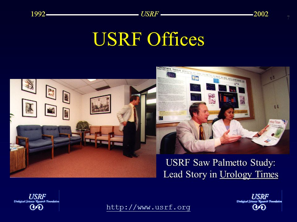 7 http://www.usrf.org USRF20021992 USRF Offices USRF Saw Palmetto Study: Lead Story in Urology Times
