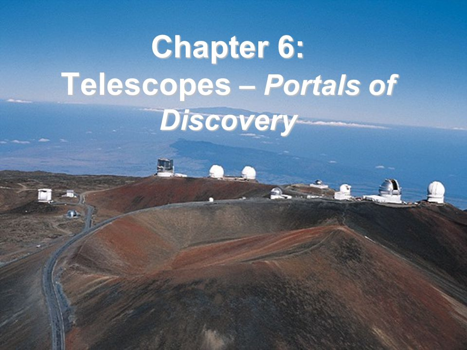 Chapter 6: Telescopes – Portals of Discovery