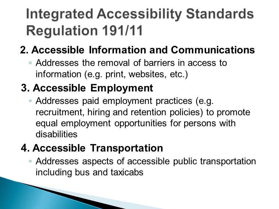 2. Accessible Information and Communications Addresses the removal of barriers in access to information (e.g. print, websites, etc.) 3. Accessible Emp