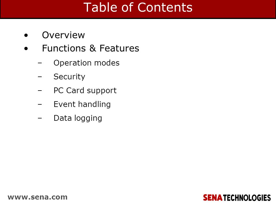 Table of Contents Overview Functions & Features –Operation modes –Security –PC Card support –Event handling –Data logging
