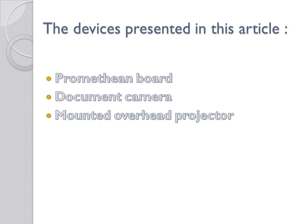 The devices presented in this article :