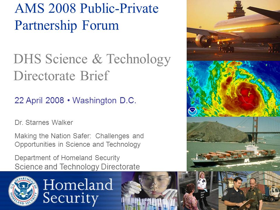 Sept 12, 2006 32 DHS Requirements/Capability Capstone IPTs DHS S&T Product – Enabling Homeland Capabilities (EHCs) OIA Acquisition CBP/ICECMO/IP Acquisition Explosives Borders/ Maritime Information Sharing/MgmtBorder Security Chem/Bio Defense Explosive PreventionMaritime Security C2I Borders/Maritime GuardsmenAgents OOCInspector/AgentsPolicy People ScreeningInfrastructure Protection Acquisition US VISIT/TSA Human Factors Infrastructure/ Geophysical SCO/CISIP USCG TSA/USSS Incident Management Cargo Security Officers/Industry Acquisition/ Policy CBP Borders/ Maritime Chem/Bio Cyber Security Acquisition Infrastructure/ Geophysical/C2I Infrastructure Owners/Operators CS&C Infrastructure Owners/Operators Acquisition First Responders FEMA Infrastructure/ Geophysical Prep & Response C2I First Responders Acquisition Interoperability FEMA/OEC