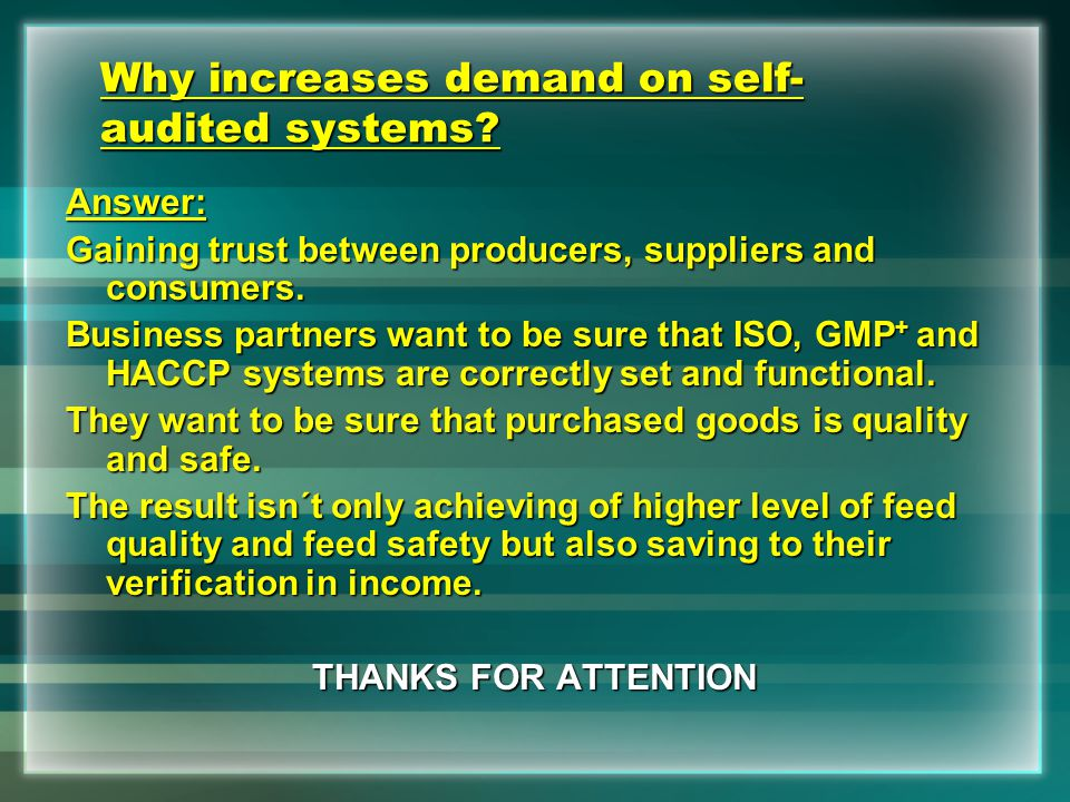 Why increases demand on self- audited systems.