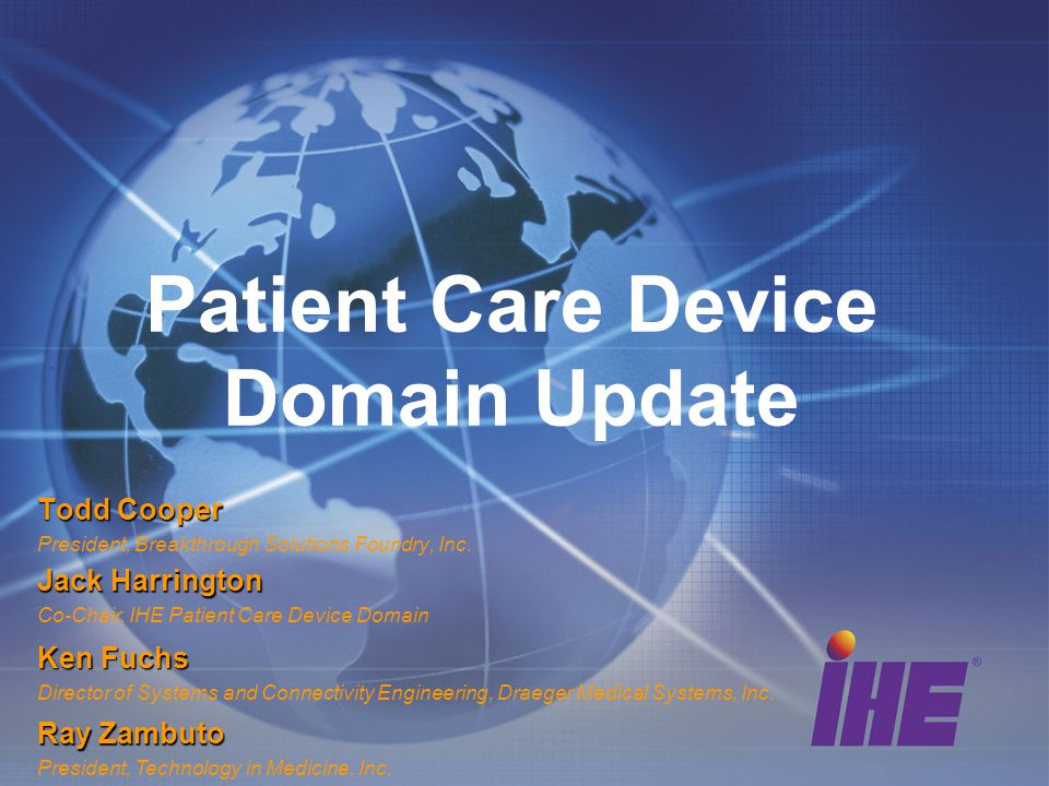 IHE Patient Care Devices (PCD) IHE-PCD Charter The Patient Care Devices Domain is concerned with Use Cases in which at least one actor is a regulated patient care device.