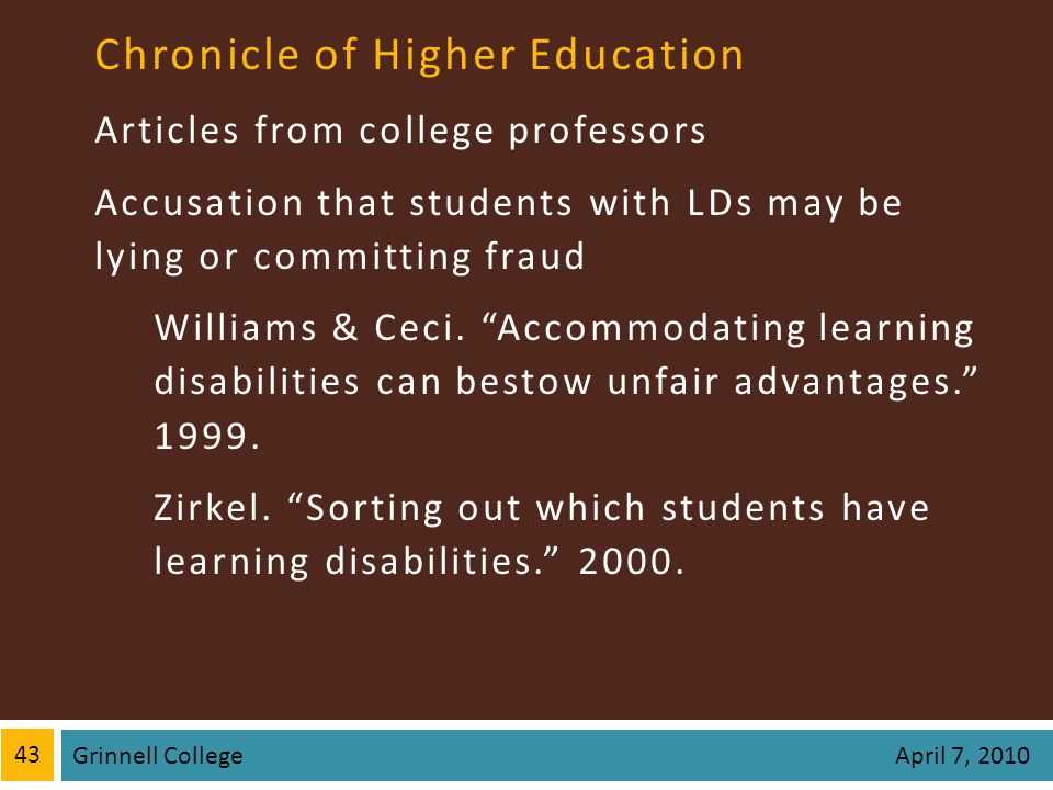 Chronicle of Higher Education Articles from college professors Accusation that students with LDs may be lying or committing fraud Williams & Ceci.