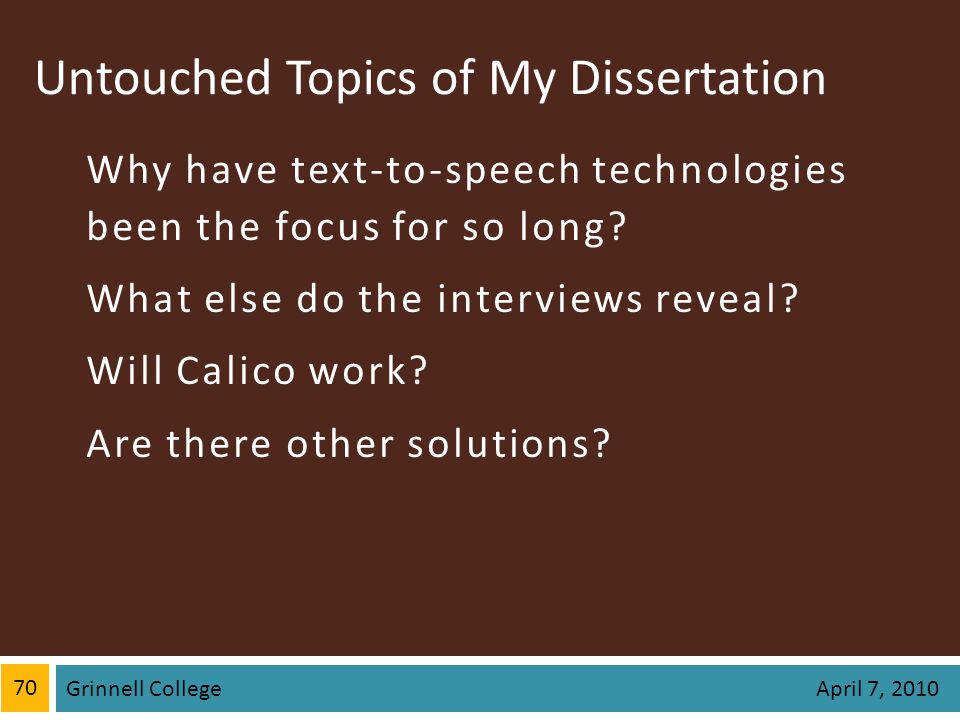 Untouched Topics of My Dissertation Why have text-to-speech technologies been the focus for so long.