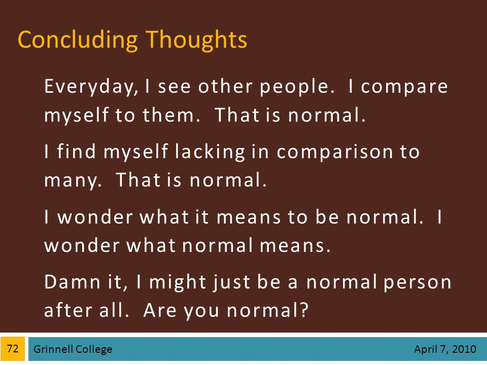Concluding Thoughts Everyday, I see other people. I compare myself to them.