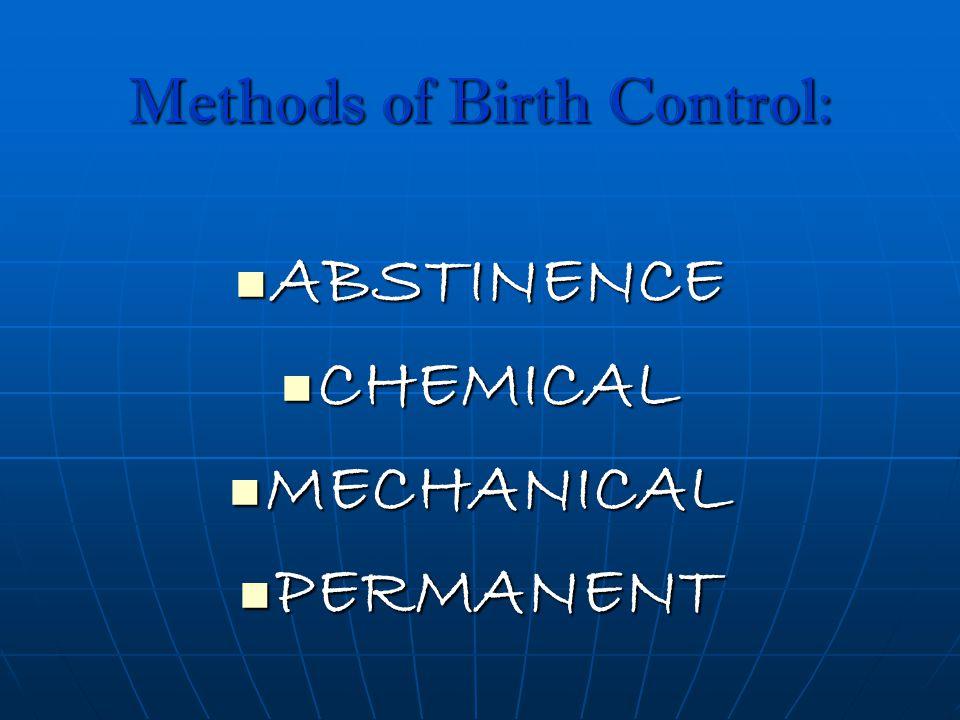 ABSTINENCE Total Abstinence Total Abstinence Withdrawl Withdrawl Rhythm Rhythm Natural Family Planning Natural Family Planning