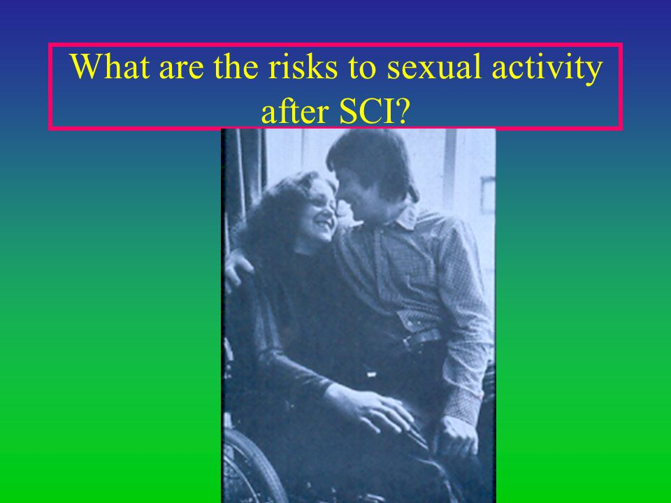 What are the risks to sexual activity after SCI