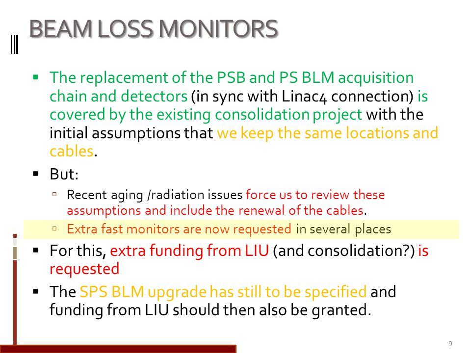 BEAM LOSS MONITORS The replacement of the PSB and PS BLM acquisition chain and detectors (in sync with Linac4 connection) is covered by the existing c
