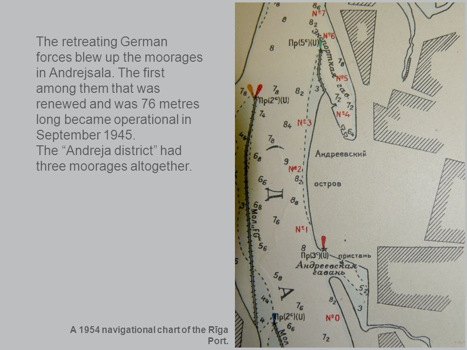 The retreating German forces blew up the moorages in Andrejsala.