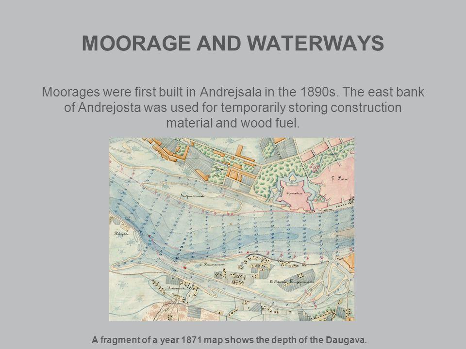 MOORAGE AND WATERWAYS Moorages were first built in Andrejsala in the 1890s.