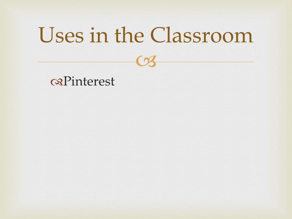 Pinterest Uses in the Classroom