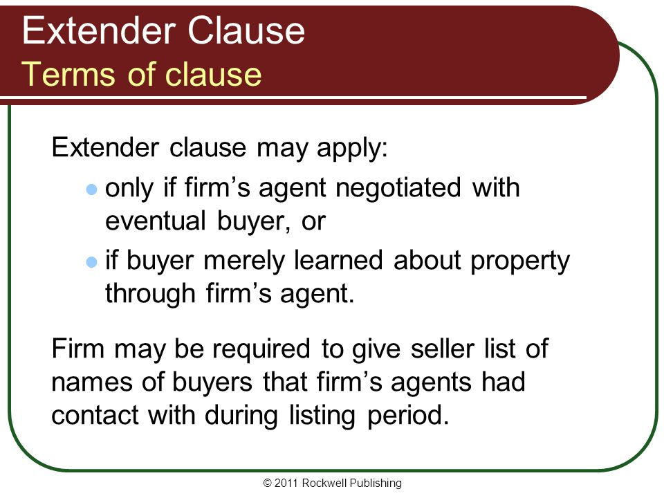 Extender Clause Terms of clause Extender clause may apply: only if firms agent negotiated with eventual buyer, or if buyer merely learned about proper