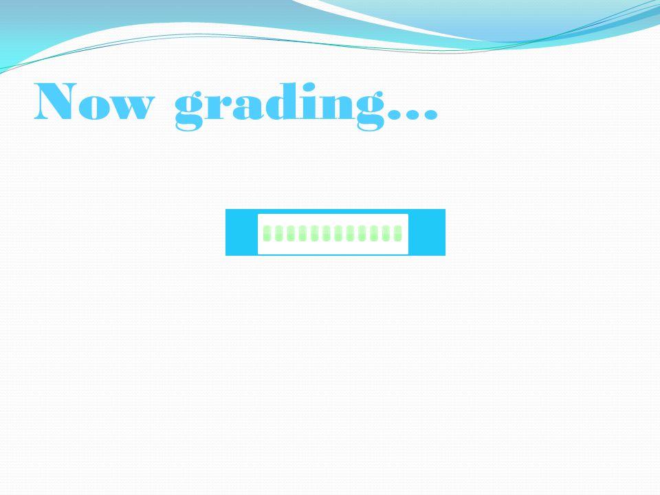 Now grading…