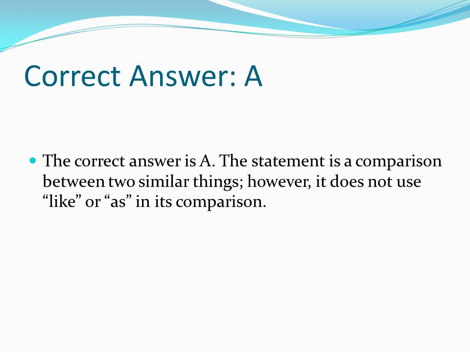 Correct Answer: A The correct answer is A.