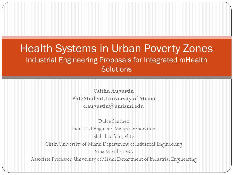 Caitlin Augustin PhD Student, University of Miami c.augustin@umiami.edu Dulce Sanchez Industrial Engineer, Macys Corporation Shihab Asfour, PhD Chair,