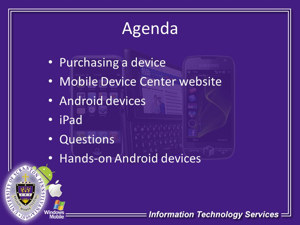 Agenda Purchasing a device Mobile Device Center website Android devices iPad Questions Hands-on Android devices