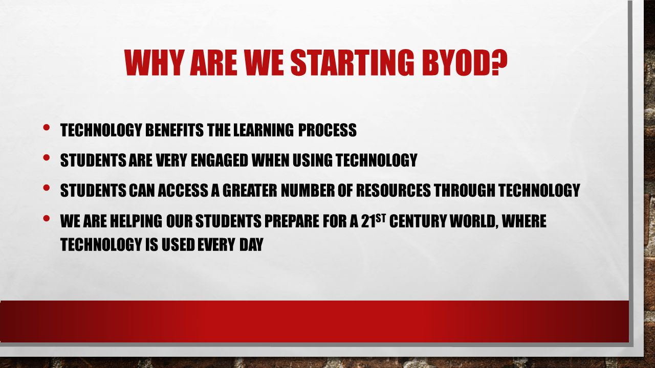 WHY ARE WE STARTING BYOD.