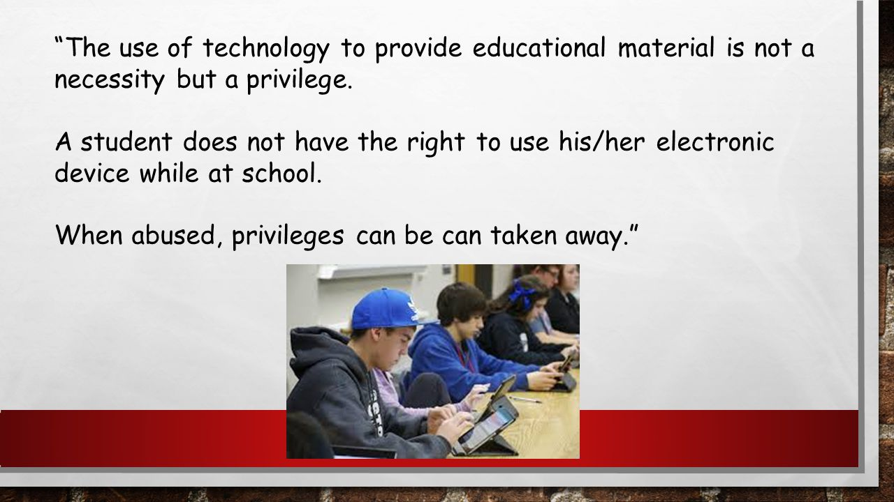 The use of technology to provide educational material is not a necessity but a privilege.