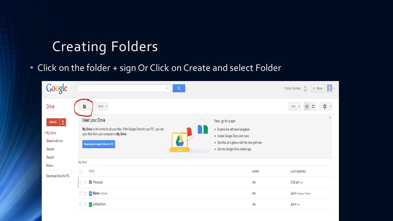 Creating Folders Click on the folder + sign Or Click on Create and select Folder