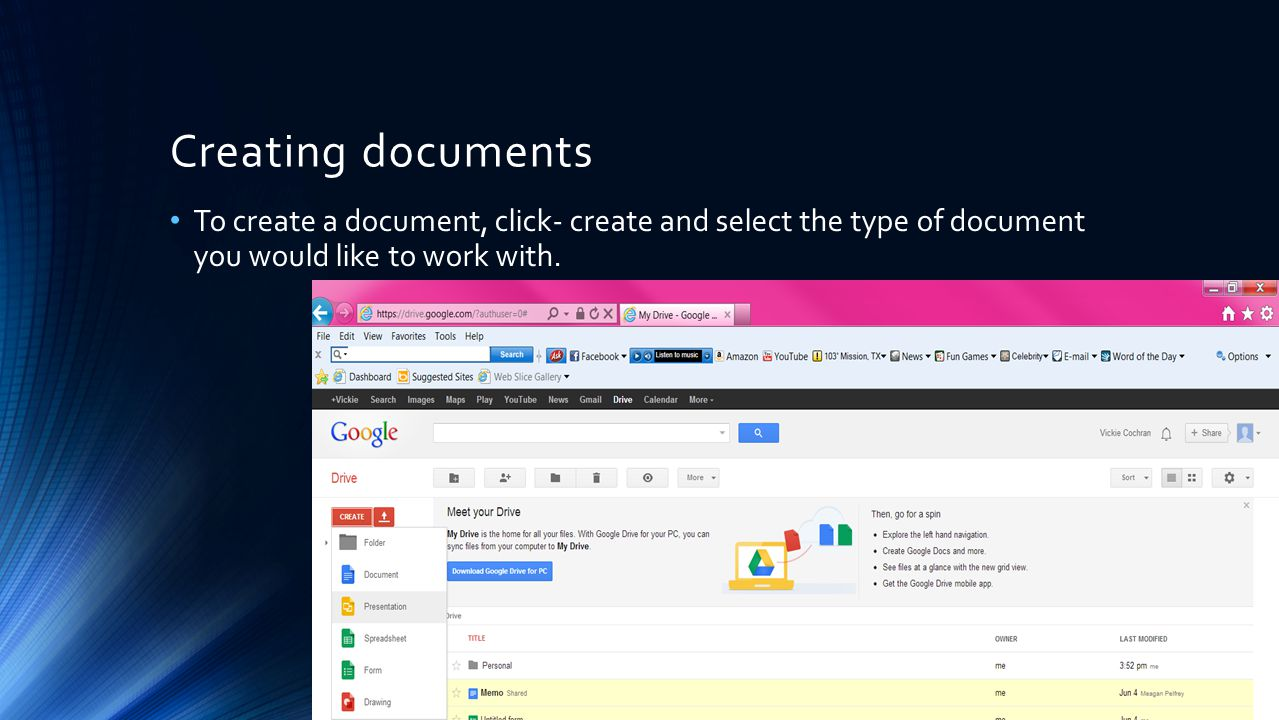 Creating documents To create a document, click- create and select the type of document you would like to work with.
