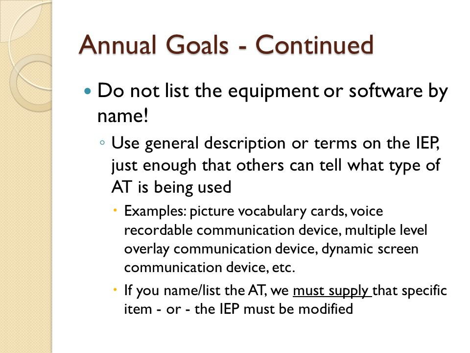 Annual Goals - Continued Do not list the equipment or software by name.