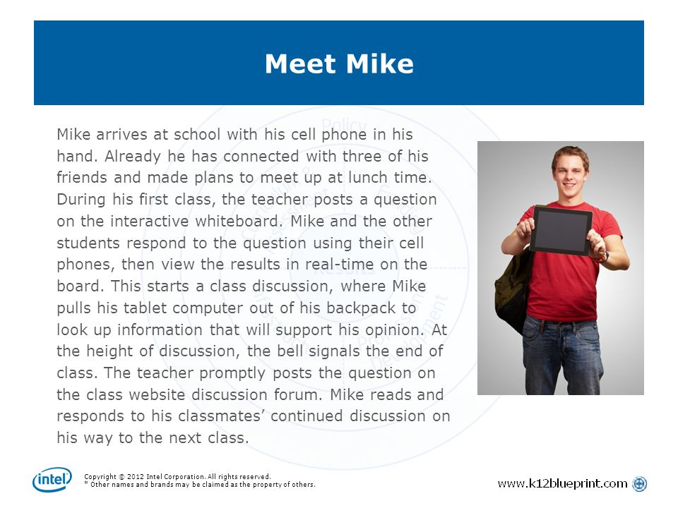 Copyright © 2012 Intel Corporation. All rights reserved. * Other names and brands may be claimed as the property of others. Mike arrives at school wit