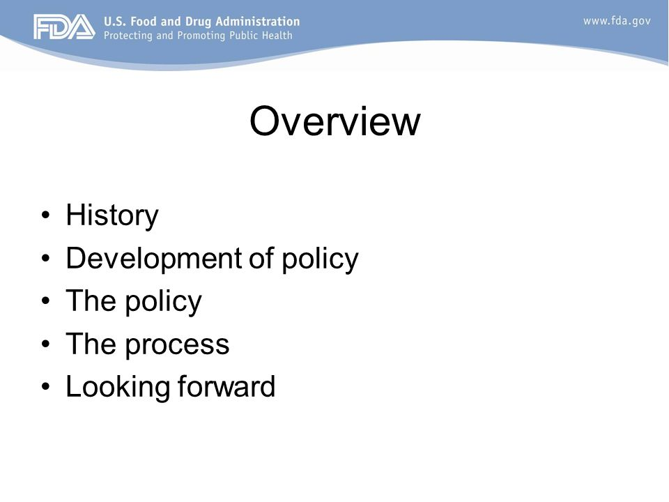 Overview History Development of policy The policy The process Looking forward