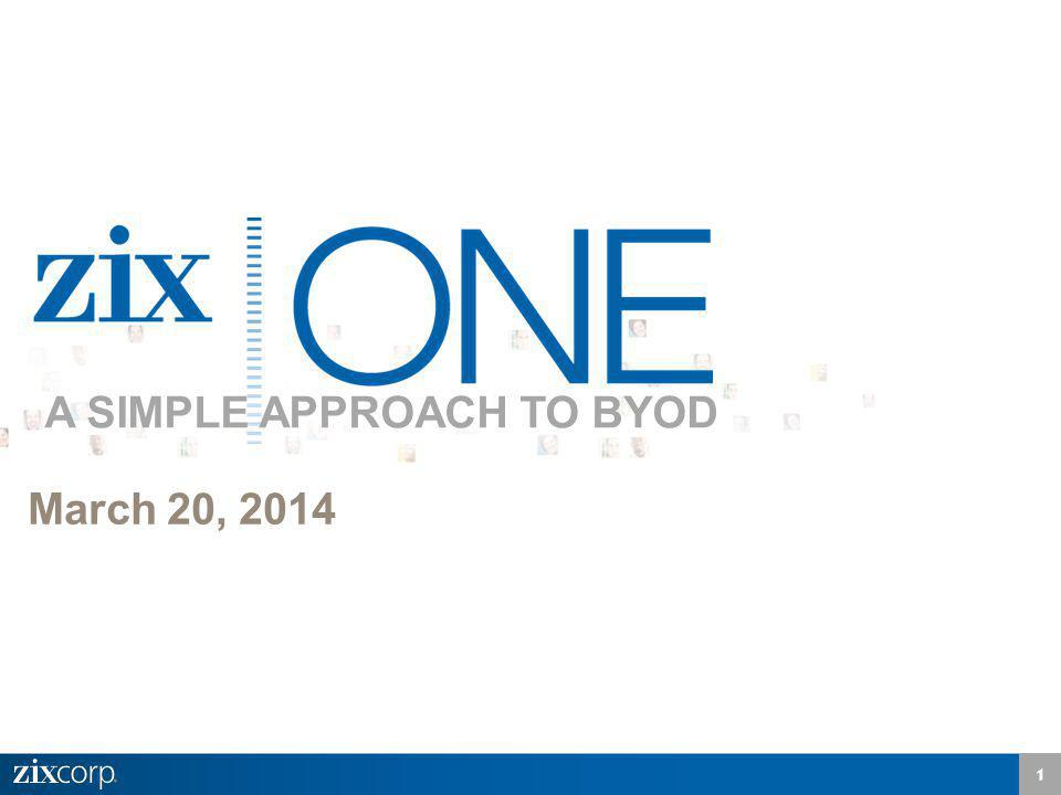 1 1 March 20, 2014 A SIMPLE APPROACH TO BYOD