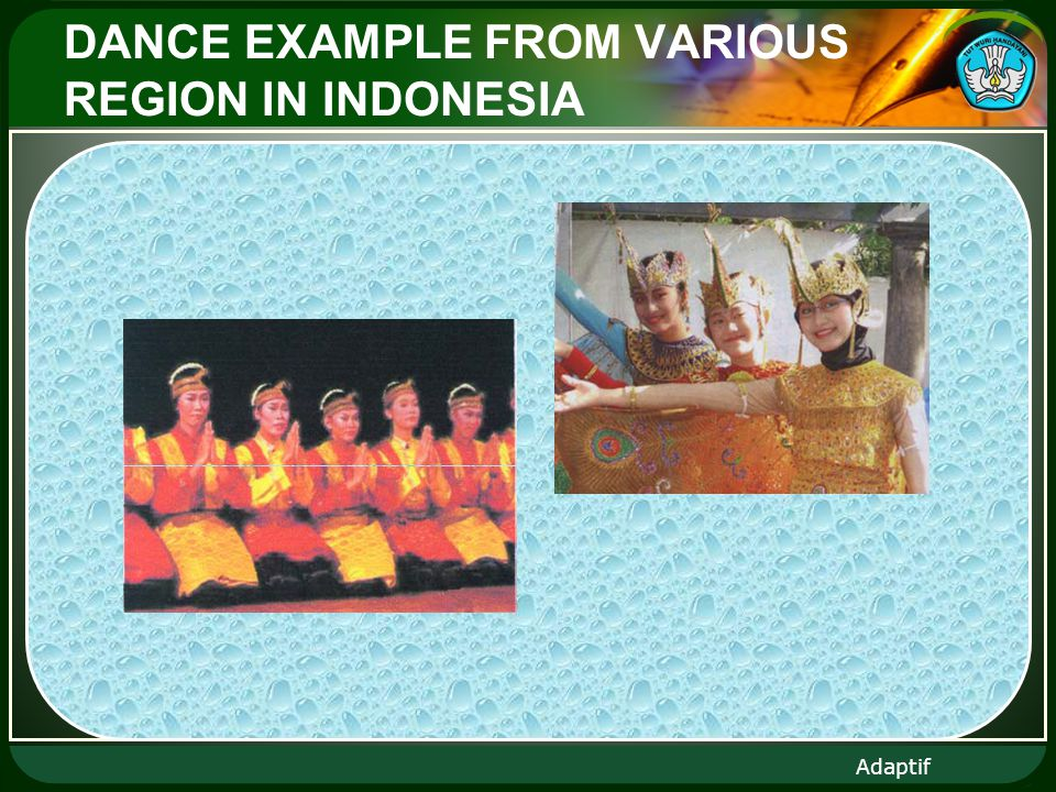 Adaptif DANCE EXAMPLE FROM VARIOUS REGION IN INDONESIA