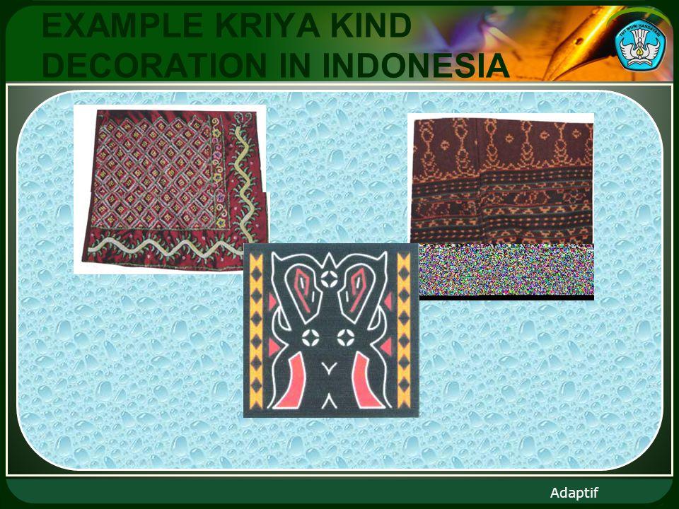 Adaptif EXAMPLE KRIYA KIND DECORATION IN INDONESIA