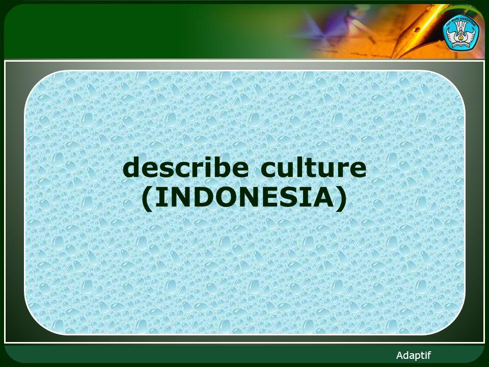 Adaptif describe culture (INDONESIA)
