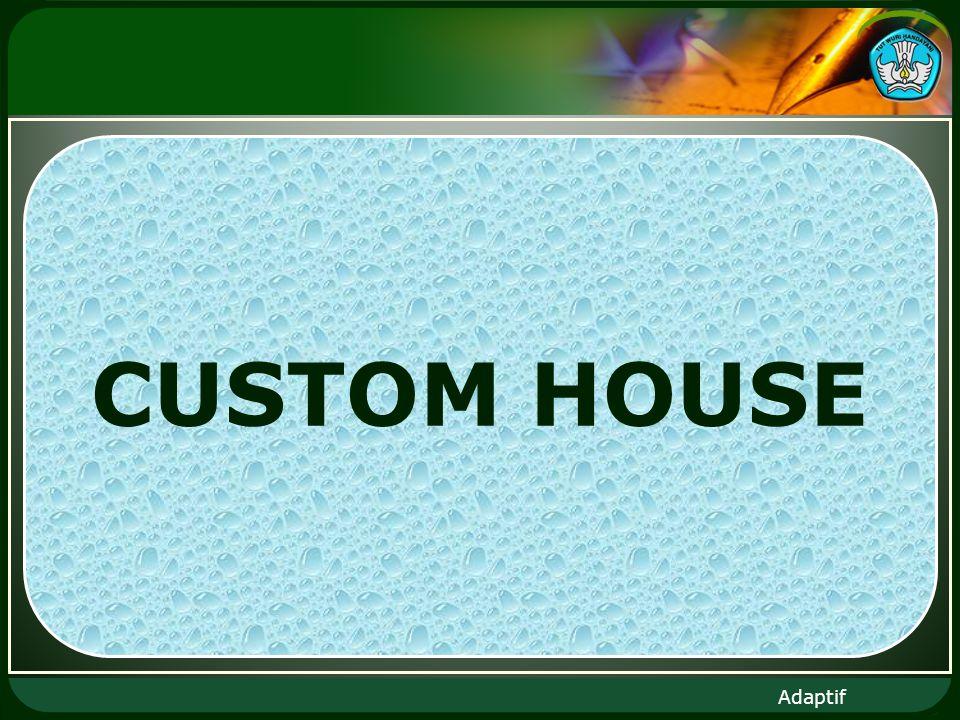 Adaptif CUSTOM HOUSE